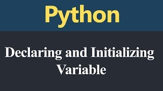 Declaring and Initializing Variables in Python (Hindi)