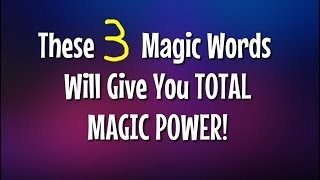 MAGIC SPELLS: Are These *3 WORDS* The Best Kept SECRET On The Planet?
