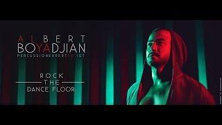 Albert Boyadjian - Rock The Dance Floor  Music  2017 - Percussion