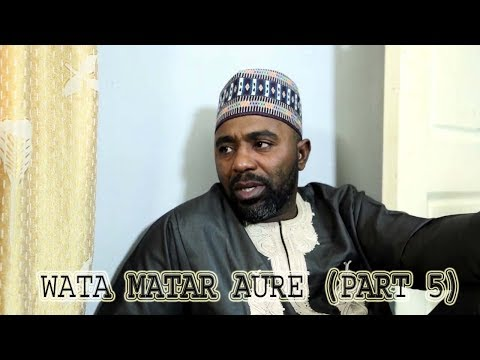 WATA MATAR AURE [ Episode 6 ] Latest Hausa Movie 2019