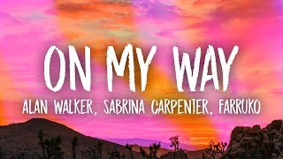 Alan Walker - On My Way (Lyrics) ft. Sabrina Carpenter & Farruko