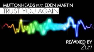 Muttonheads feat Eden Martin - Trust You Again (Teaser )