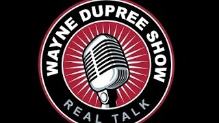 LIVE: The Wayne Dupree Program - Wednesday, March 22, 2017