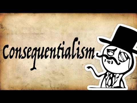 What is Consequentialism? | Gentleman Thinker