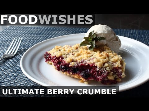 The Ultimate Berry Crumble – Food Wishes