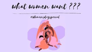What Women REALLY Want ? #WomensDaySpecial || Mamta Thakur