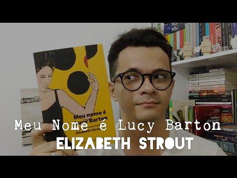 Meu nome e? Lucy Barton, da Elizabeth Strout