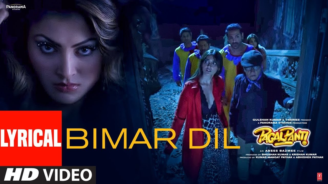Bimar Dil Lyrics | Pagalpanti | Urvashi