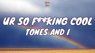 TONES AND I - UR SO F**KING COOL | Lyric video - YouTube