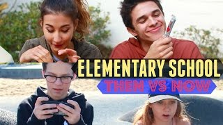 Elementary School Then VS Now (w Meg DeAngelis) | Brent Rivera