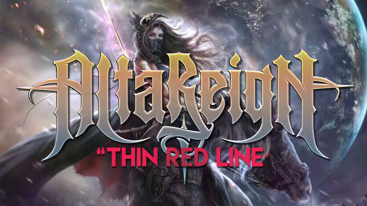 ALTA REIGN - Thin red line