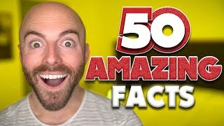 50 AMAZING Facts to Blow Your Mind! #111
