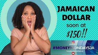 #MoneyMondaysJA - JAMAICAN DOLLAR APPROACHING $150 TO US$1