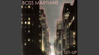 Boss Martians - He'll be around