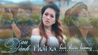 Đau Đành Phải Xa - Kim Thiên Hương (MV 4K OFFICIAL)
