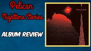 Pelican: Nighttime Stories    ALBUM REVIEW