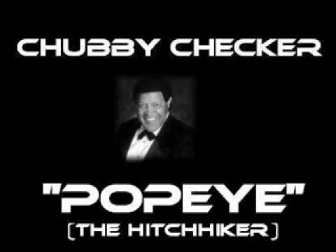 Popeye (The Hitchhiker) (1962) (Song) by Chubby Checker