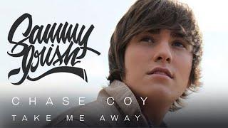 CHASE COY // TAKE ME AWAY (Sammy Irish)