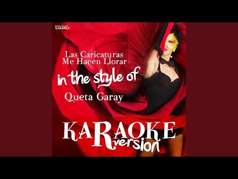 Las Caricaturas Me Hacen Llorar (In the Style of Queta Garay) (Karaoke Version)