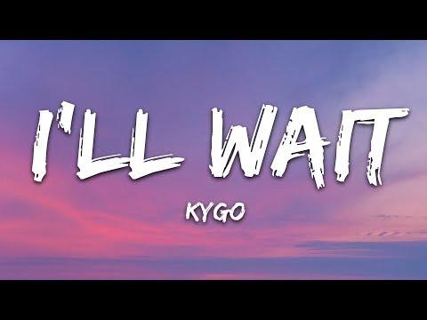 Kygo, Sasha Sloan - I'll Wait (Lyrics)