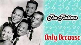 The Platters - Only Because