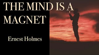 Ernest Holmes- How To Create And Attract What You Want Using Mind Power