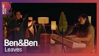 [ROUND FESTIVAL] Ben&Ben - Leaves