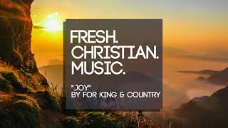 For KING & COUNTRY   .joy