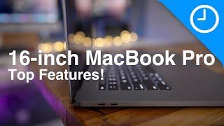 16-inch MacBook Pro Top Features!