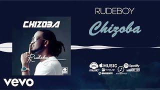 Rudeboy   Chizoba (Official Audio)