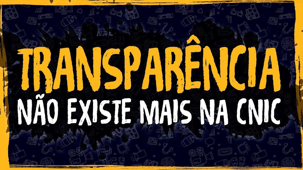 Não Existe Mais Transparência na CNIC