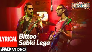 Lyrical: Bittoo Sabki Lega | Bittoo Boss | Pulkit Samrat, Amita Pathak | Raghav Sachar - Download this Video in MP3, M4A, WEBM, MP4, 3GP
