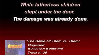 Dogwood - The Battle Of Them Vs. Them (Lyrics)