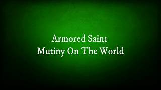 Armored Saint - Mutiny On The World (lyrics)