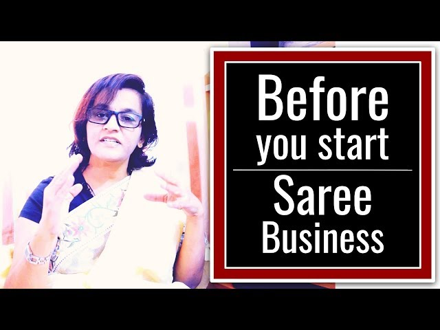 81 Before you start a Saree Business | Sarees are my passion