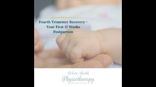 Fourth Trimester Recovery - Your First 12 Weeks Postpartum