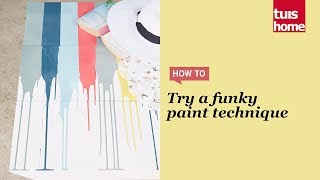 Try A Funky Paint Technique