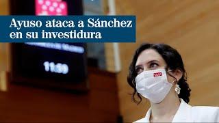 Isabel Díaz Ayuso ataca a Pedro Sánchez y su Gobierno en el discurso de investidura