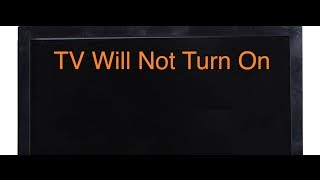 TV Will Not Turn On - Troubleshooting Help for Finding Problems for Your TV Repair