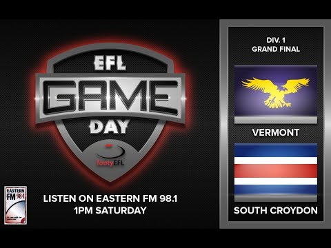 EFL GAME-DAY | DIVISION 1 GRAND FINAL - VERMONT V SOUTH CROYDON