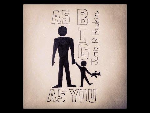 As Big As You by Jamie R Hawkins