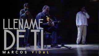 Marcos Vidal - Llename de ti - En vivo desde España