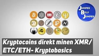Krypto Basics #004: Kryptocoins direkt minen XMR/ETC/ETH