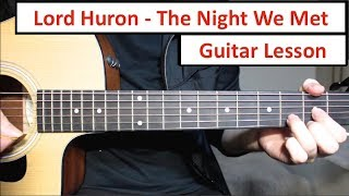 Lord Huron   The Night We Met | Guitar Lesson (Tutorial) How To Play Chords