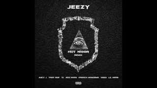 Young Jeezy - Hot Nigga (Ft. Juicy J, Troy Ave, T.I. , Ace Hood, French Montana, Vado & Lil Herb)