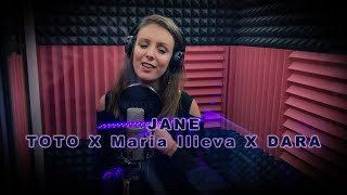 Jane – TOTO X MARIA ILIEVA X DARA