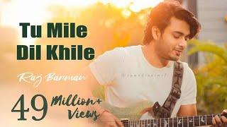 Tum Mile Dil Khile - Raj Barman | Cover - YouTube