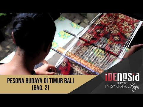 Idenesia: Pesona Budaya di Timur Bali Segmen 2