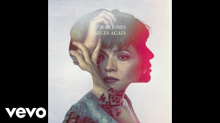 Norah Jones   Begin Again (Audio)