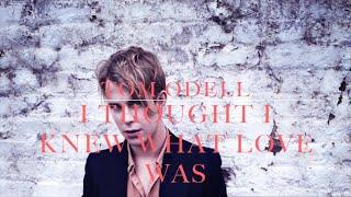 Tom Odell - I Thought I Knew What Love Was (lyrics)